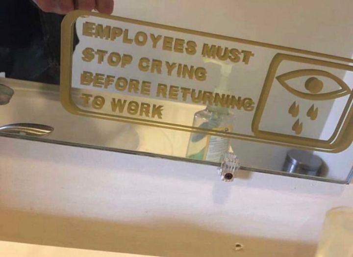 "53 Sad Memes - ""Employees must stop crying before returning to work."""