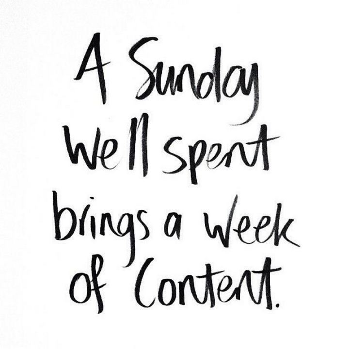 "47 Sunday Quotes - ""A Sunday well spent brings a week of content."" - Unknown"
