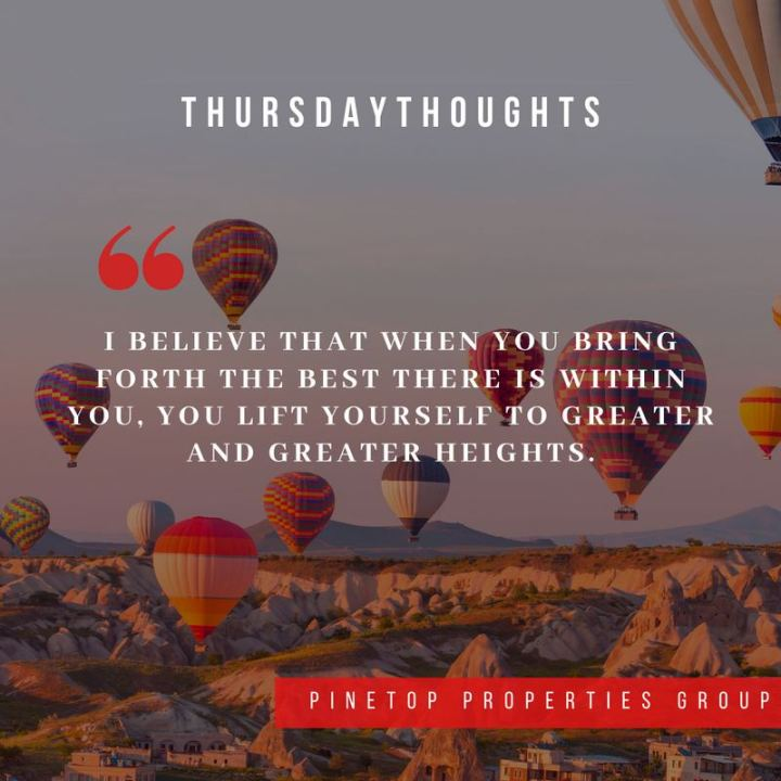 """51 Thursday Quotes - """"I believe that when you bring forth the best there is within you, you lift yourself to greater and greater heights."""" - Les Brown"""