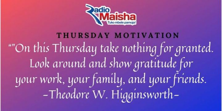 """51 Thursday Quotes - """"On this Thursday take nothing for granted. Look around and show gratitude for your work, your family, and your friends."""" - Theodore W. Higginsworth"""