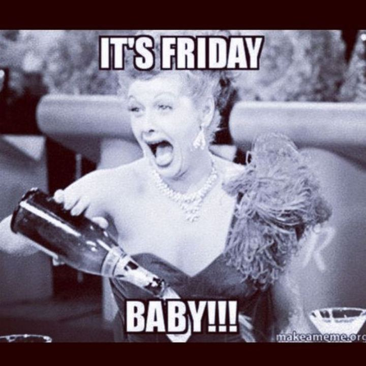 "55 ""Almost Friday"" Memes - It's Friday baby!!!"""
