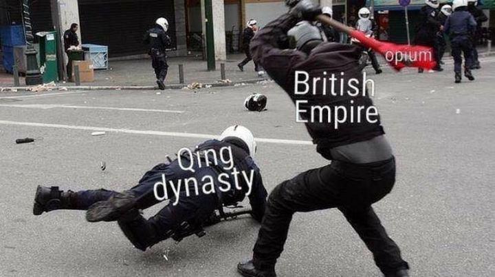 "55 Funny History Memes - ""Opium. British Empire. Qing dynasty."""