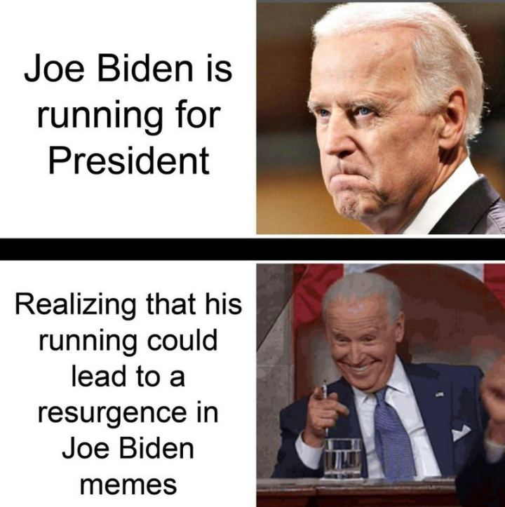 "51 Joe Biden Memes - ""Joe Biden is running for president. Realizing that his running could lead to a resurgence in Joe Biden memes."""