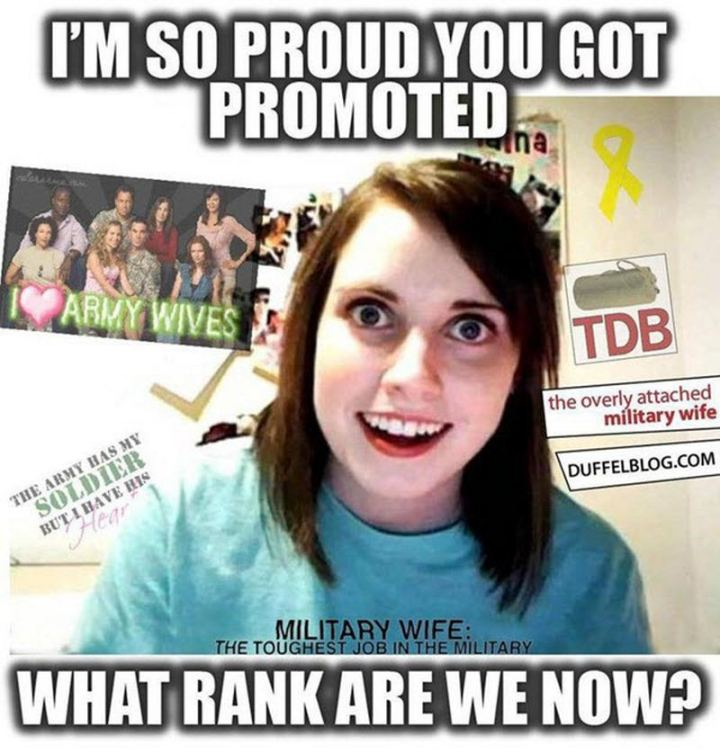 """I'm so proud you got promoted. What rank are we now?"""