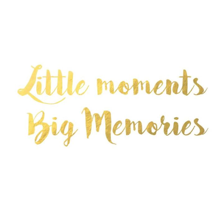 """Little moments, big memories."""