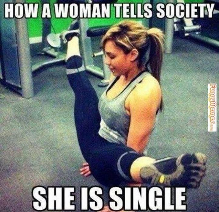 "71 Adult Memes - ""How a woman tells society she is single."""