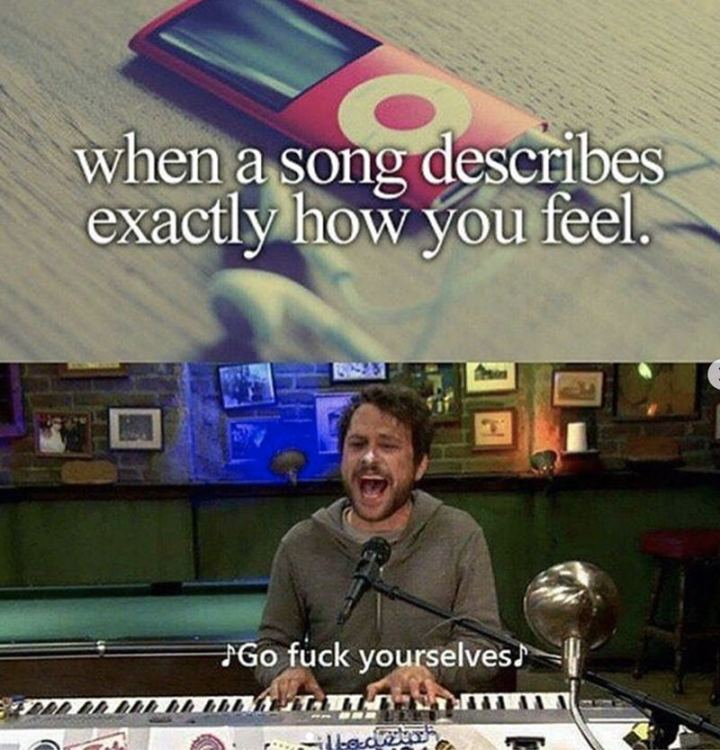 "43 Angry Memes - ""When a song describes exactly how you feel. Go [censored] yourselves."""