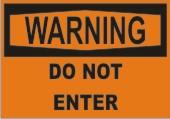 Warning Do Not Enter safety sign