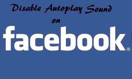 How to disable Facebook Autoplay Audio for Video easily.