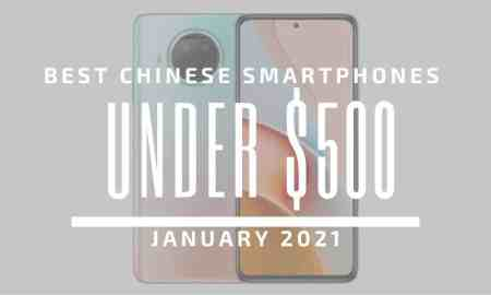 Best Chinese Phones for Under $500 – January 2021
