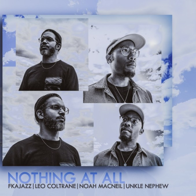 FKAjazz & Leo Coltrane Collaborate On New Song Titled 'Nothing At All'.  New to the FKAjazz roster, Leo Coltrane is a native Brooklynite named after jazz