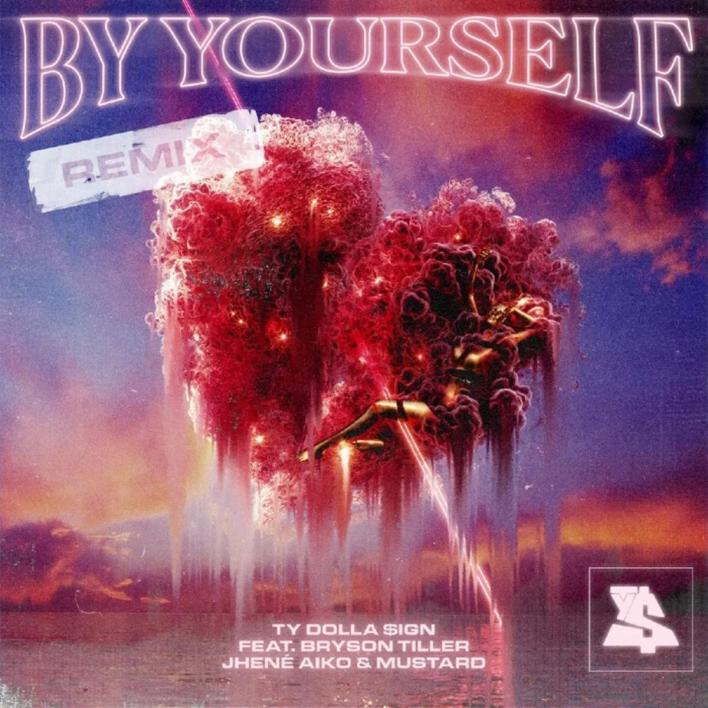 Ty Dolla $ign Feat. DJ Mustard, Jhene Aiko & Bryson Tiller - By Yourself (Remix) mp3