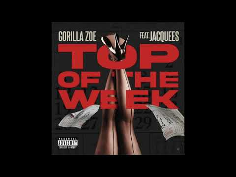 DOWNLOAD MP3: Gorilla Zoe & Jacquees - Top Of The Week