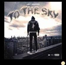 Jay Critch - To The Sky