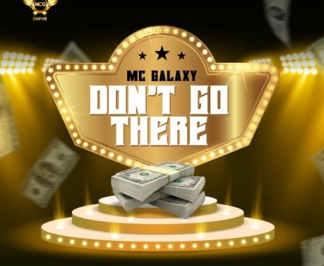 MC Galaxy – Don't Go There mp3 download