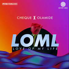 CHEQUE - LOML Feat. Olamide