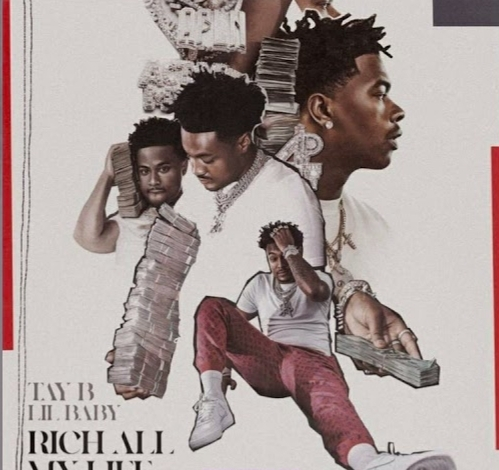 Tay B & Lil Baby – Rich All My Life mp3 download