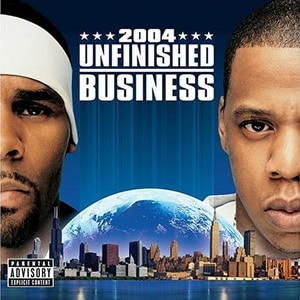 Jay-Z & R. Kelly – Unfinished Business (ZIP FILE)