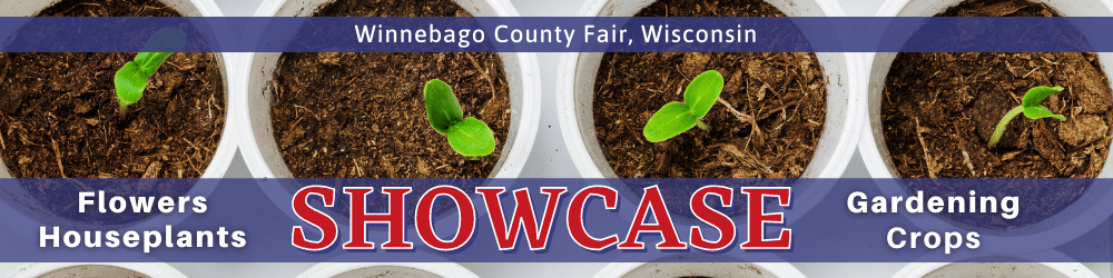 Winnebago County Fair, Wisconsin. SHOWCASE: Flowers, Houseplants, Gardening, Crops