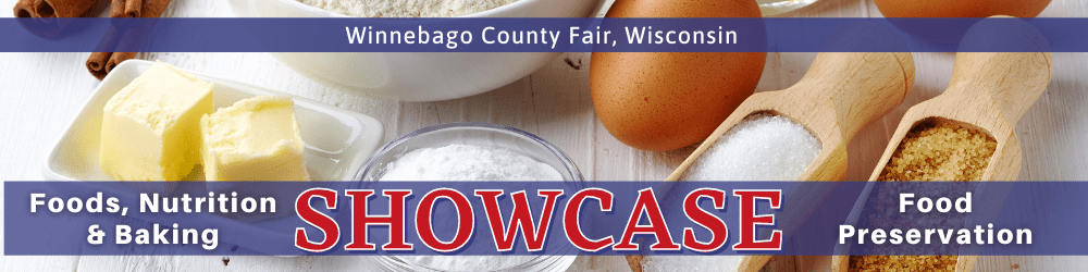 Winnebago County Fair, Wisconsin SHOWCASE: Foods, Nutrition, Baking & Food Preservation