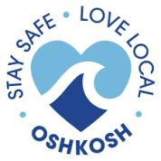 Stay Safe. Love Local. Oshkosh.