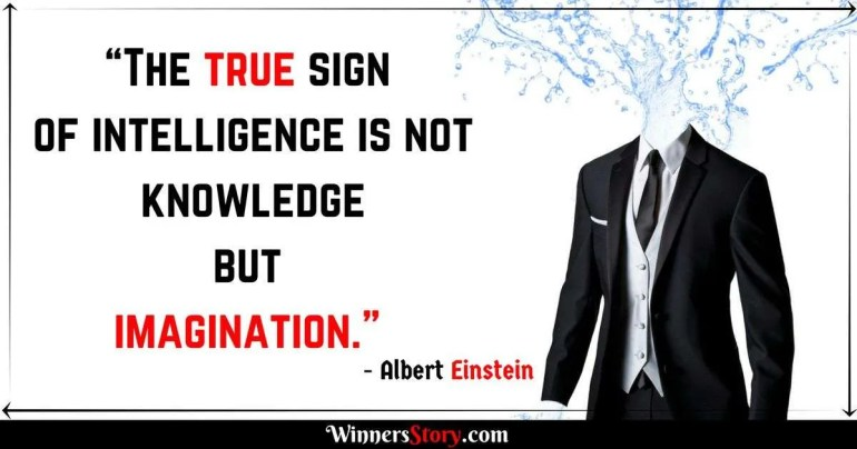 Albert Einstein quotes on Imagination_The true sign of intelligence is not knowledge but imagination.
