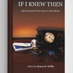 If I Knew Then: Life Lessons From Cops on the Street