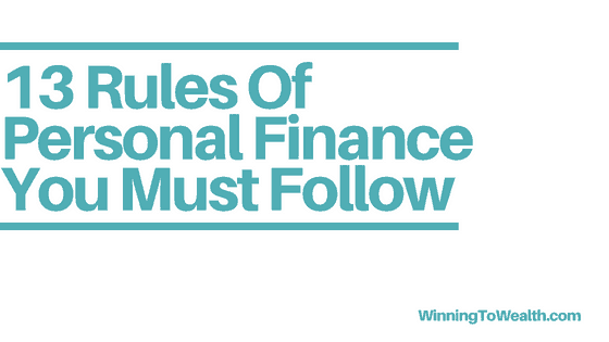 13 rules of personal finance you must follow when creating and living on a budget