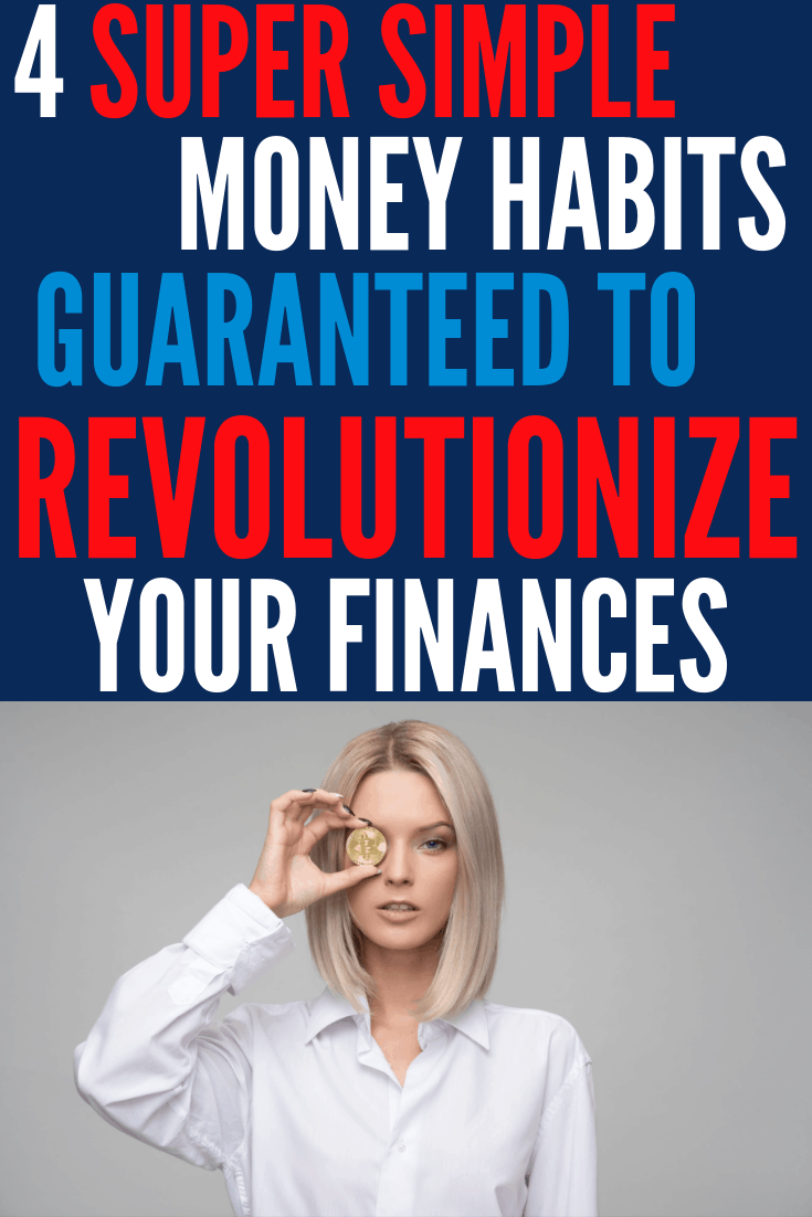 Despite the tons of money advice out there, 4 habits keep popping up consistently. If you're looking to grow your net worth and revolutionize your finances, be sure to check this post out.