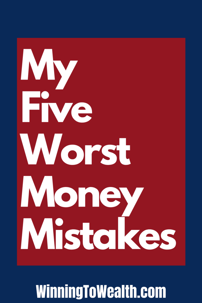 We all make money mistakes. I share 5 of the biggest and worst money mistakes I've made over the years