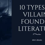 10 Types of Villains found in Literature Win's Books