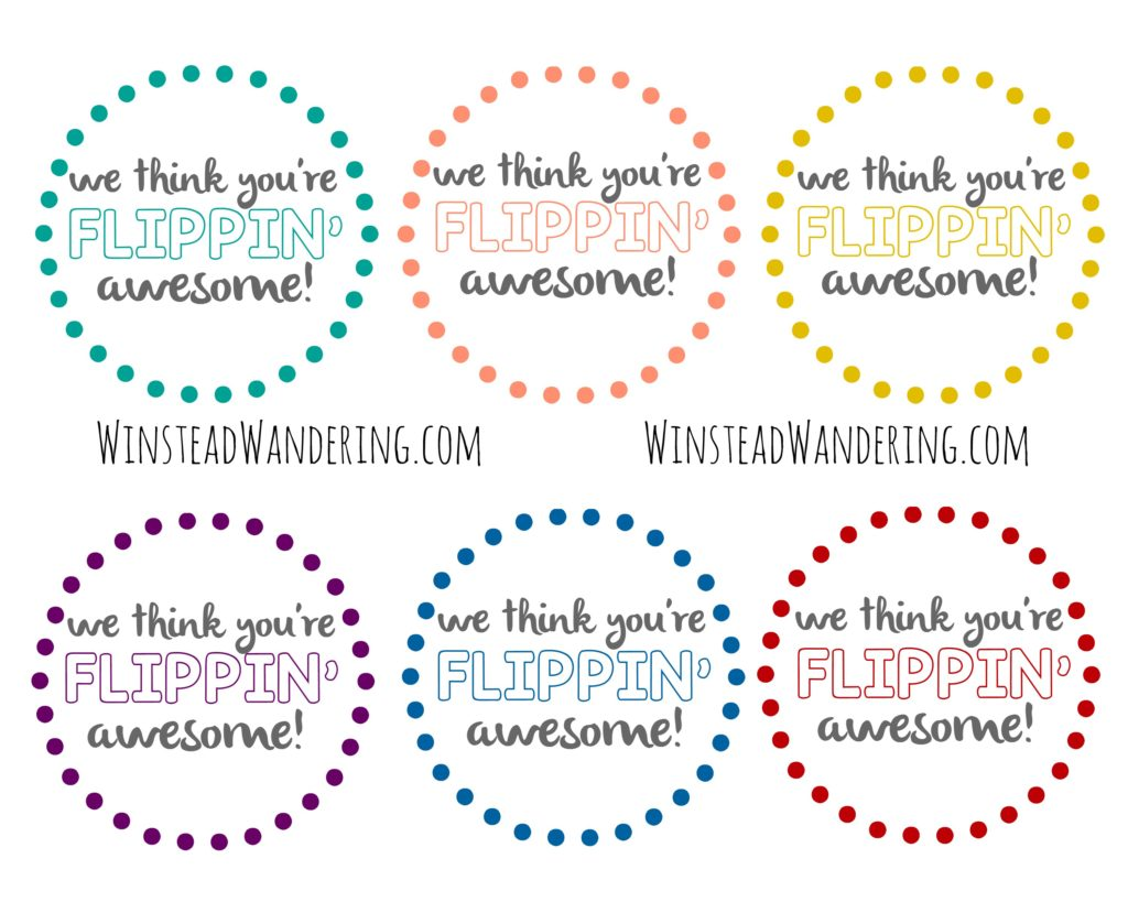 We Think You Re Flippin Awesome Free Printable