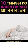 10 Things I Do When I'm Not Feeling Well {Cause Multiple Sclerosis + Fibromyalgia Suck}