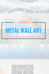 Introducing A Gorgeous Kind of Art:  Metal Wall Art