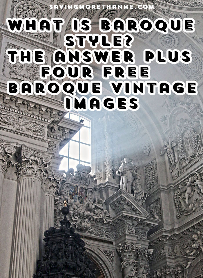 What Is Baroque Style? The Answer + Four Free Vintage Baroque Images winterandsparrow.com