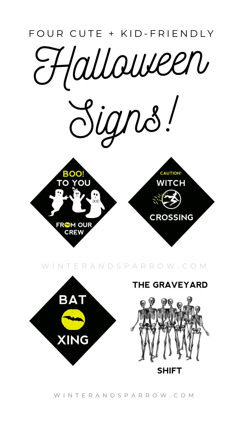 4 Cute Kid-Friendly Halloween Signs | winterandsparrow.com These signs would be cute on the front door, as party decor, or whatever else your creative mind can come up with. Free to download! #halloweensigns #bootoyou #witchcrossing #batxing #skeletons #graveyardshift