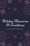 Holiday Memories and Traditions