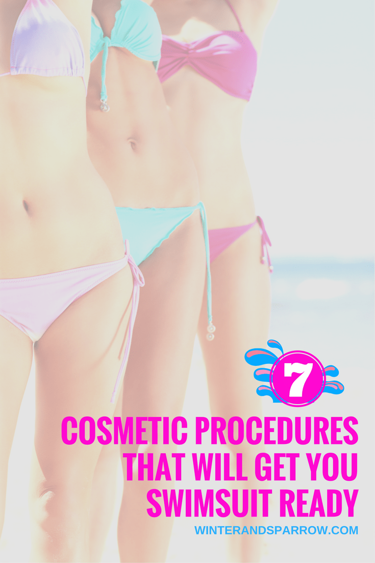 7 Cosmetic Procedures That Will Get You Swimsuit Ready