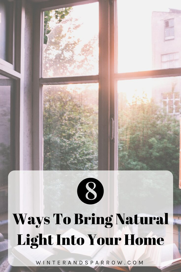 8 Ways To Bring Natural Light Into Your Home winterandsparrow.com