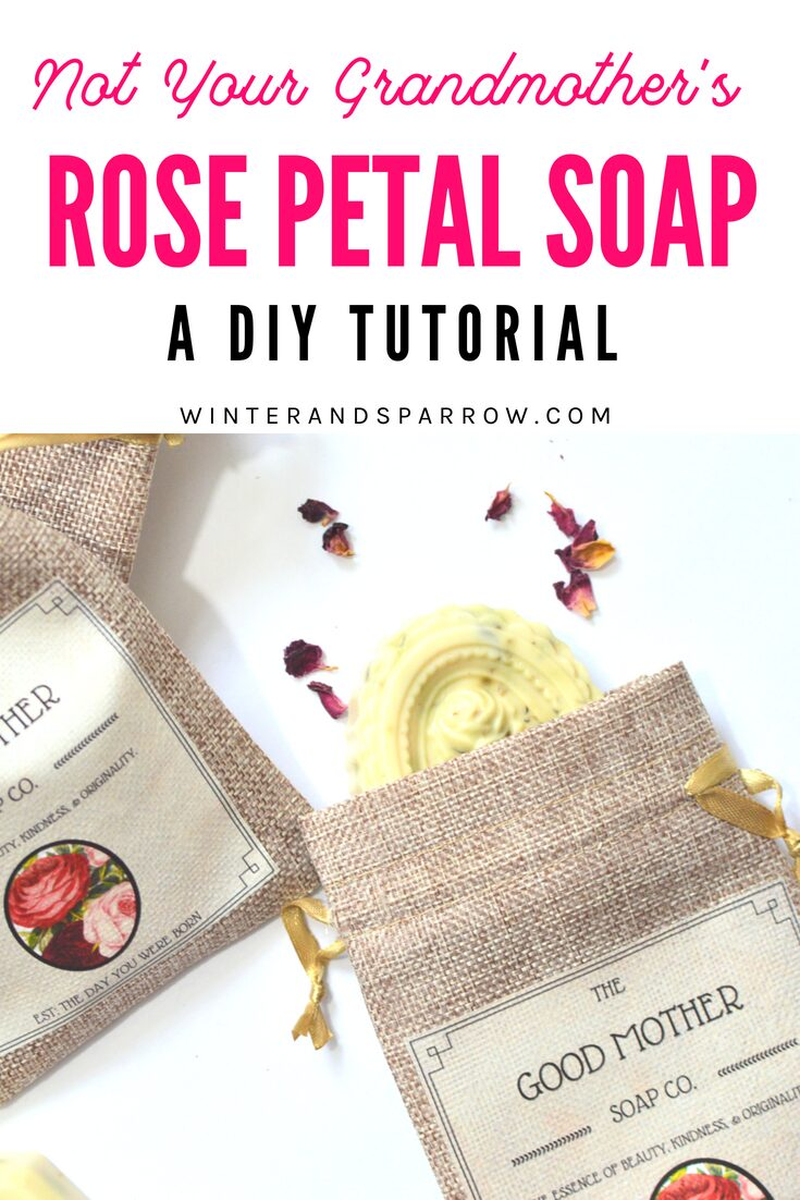 Not Your Grandmother's Rose Petal Soap (DIY Tutorial) + Free Rose Soap Labels   winterandsparrow.com