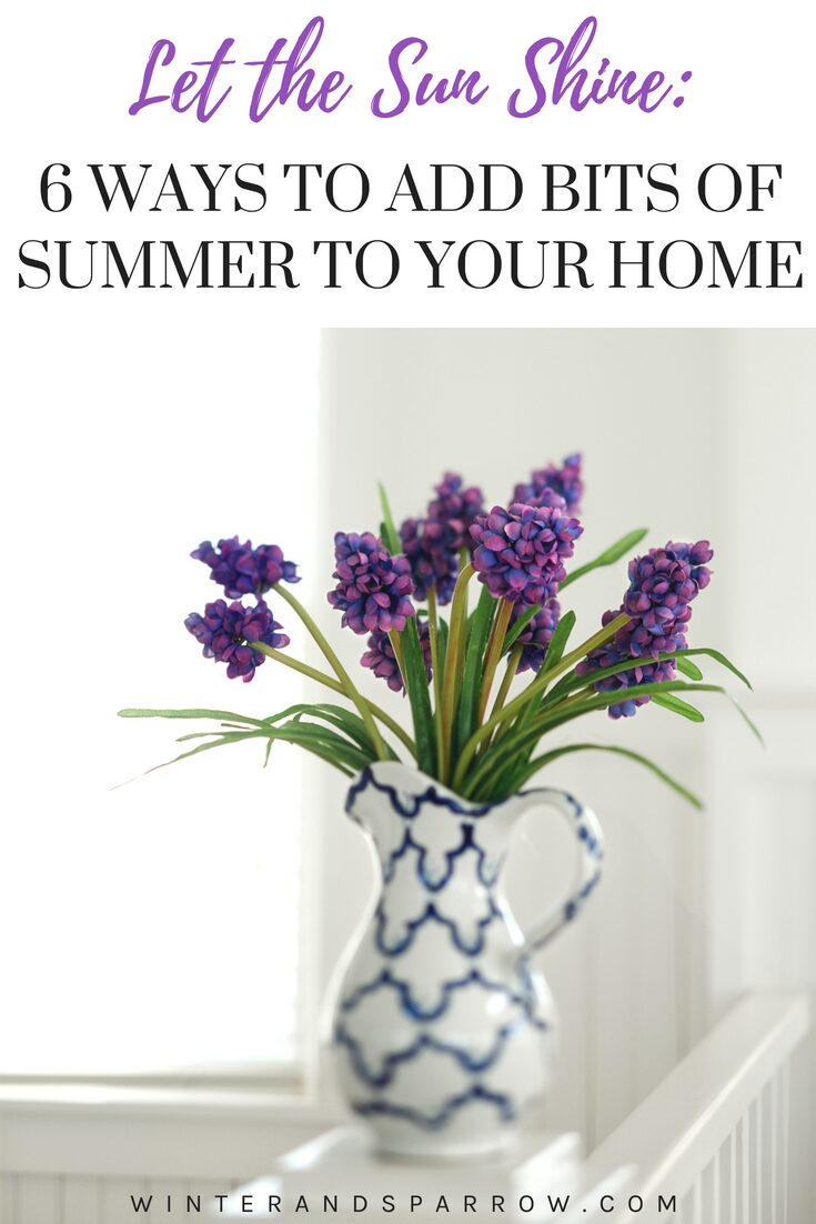 Let The Sun Shine: 6 Ways To Add Bits Of Summer To Your Home | winterandsparrow.com #summerdecorating #summerdecorationideas #summerdecor