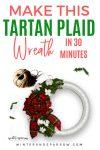 DIY: Make A Tartan Plaid Wreath In 30 Minutes For Less Than $15 [Video Tutorial]