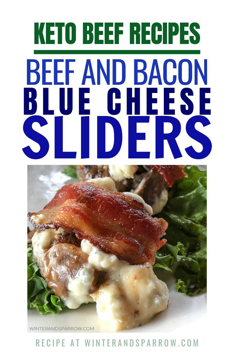 Keto Beef Recipes: Beef and Bacon Blue Cheese Sliders | winterandsparrow.com #ketobeefrecipes #ketorecipes #easyketobeefrecipes #ketobeefrecipe