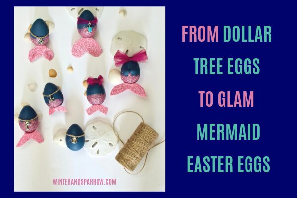 Turn Dollar Tree Eggs Into Beautiful Mermaid Easter Eggs {VIDEO} | winterandsparrow.com #mermaideastereggs #mermaidcrafts #mermaidlife #eastereggdecoratingideas #eastereggdecorations