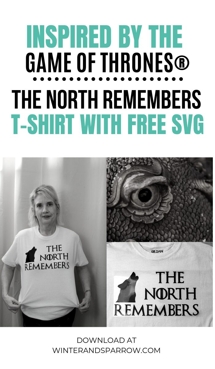 Game of Thrones® Inspired T-Shirt: The North Remembers with FREE SVG File | winterandsparrow.com #gameofthrones #GOT #gameofthronessvg #thenorthremembers #thestarks #jonsnow #gameofthronescrafts