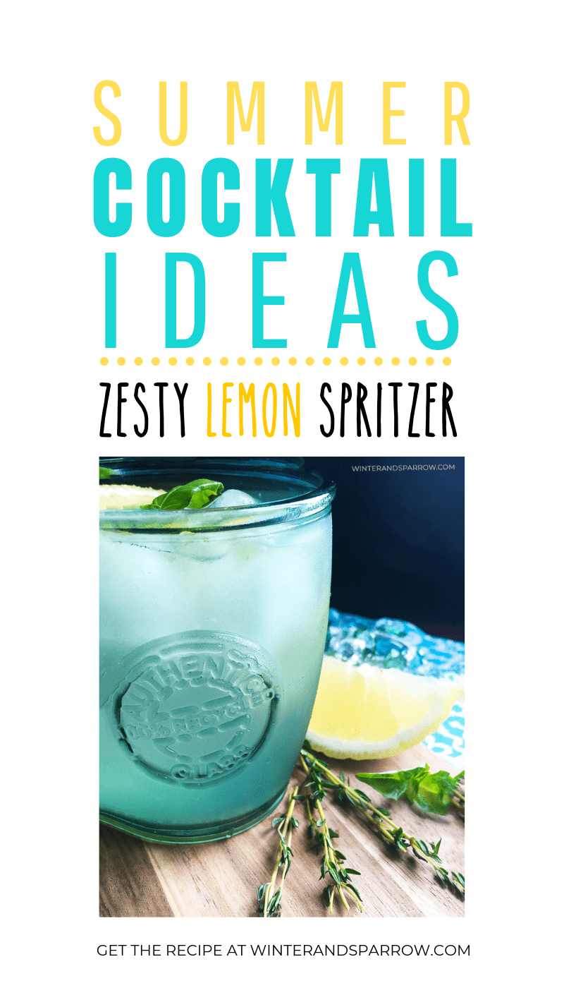 Summer Cocktail Ideas: Zesty Lemon Spritzer | winterandsparrow.com #summercocktailideas #summerdrinkideas #cocktailrecipes #summerdrinks