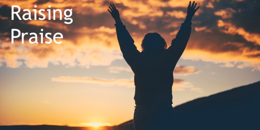 Raising Praise