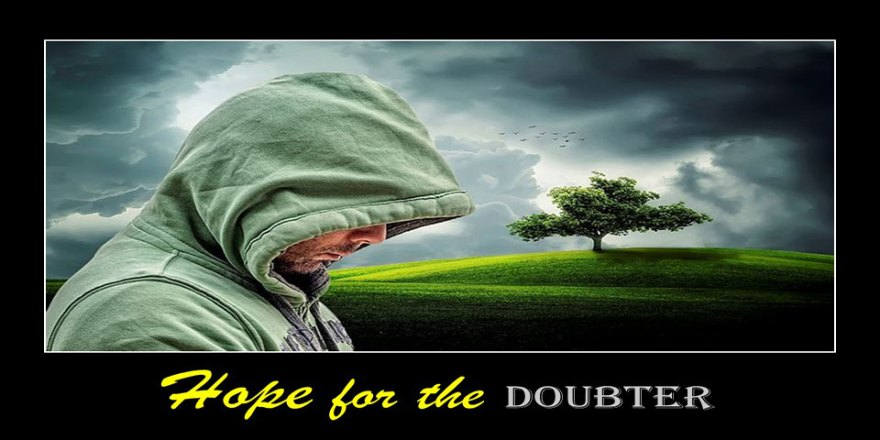 Hope For the Doubter