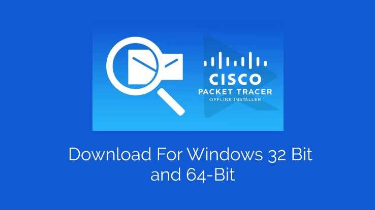 Download Cisco Packet Tracer Free For Windows 32 Bit & 64 Bit