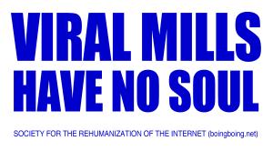 Viral Mills Have No Soul